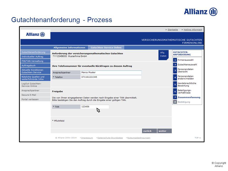© Copyright Allianz © Copyright Allianz Gutachtenanforderung - Prozess Erfassung der Kontaktdaten für einen zielgerichteten Rückruf Legitimation des A