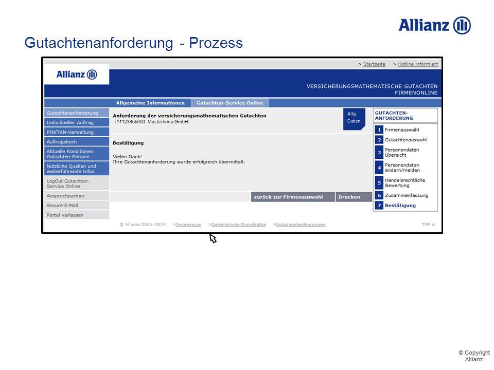 © Copyright Allianz © Copyright Allianz Gutachtenanforderung - Prozess 711123456000 Musterfirma GmbH Maximilian Meyer 711123456000 Musterfirma Gmb