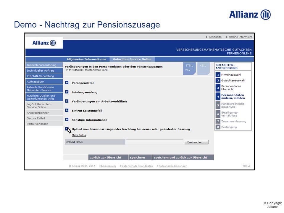 © Copyright Allianz © Copyright Allianz Demo - Nachtrag zur Pensionszusage Die neue Pensionszusage kann direkt als Datei angehängt werden 711123456000