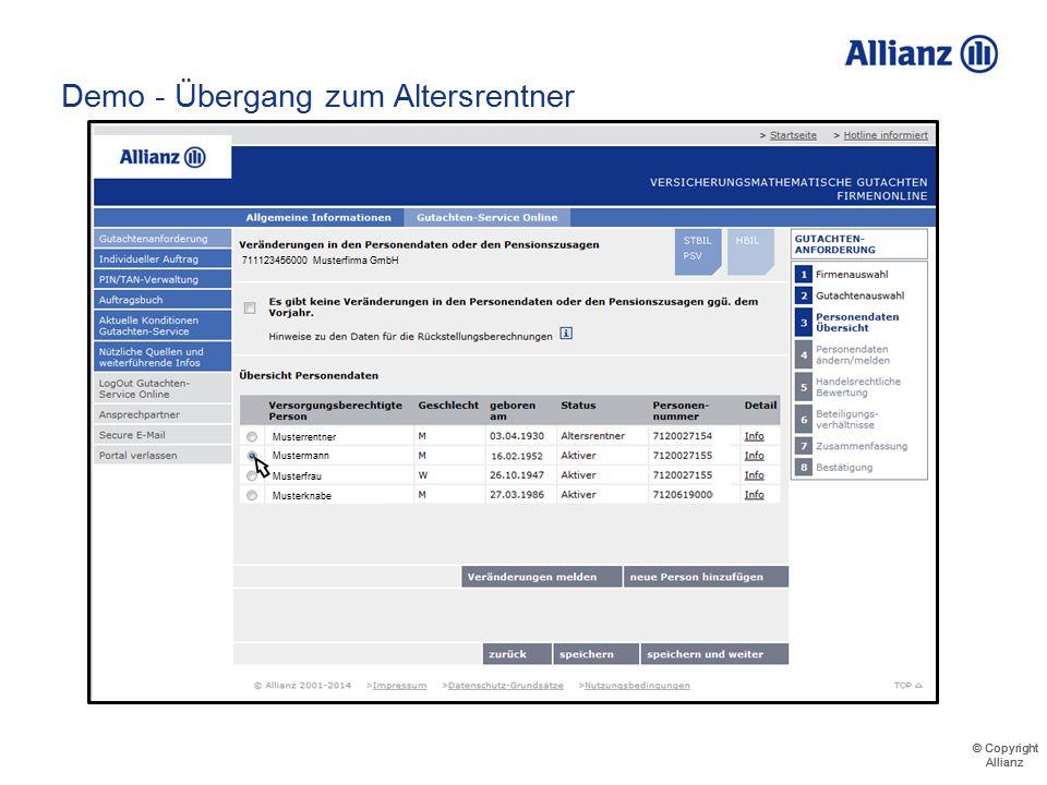 © Copyright Allianz © Copyright Allianz Demo - Übergang zum Altersrentner Herr Mustermann bezieht nun Altersrente 711123456000 Musterfirma GmbH Muster
