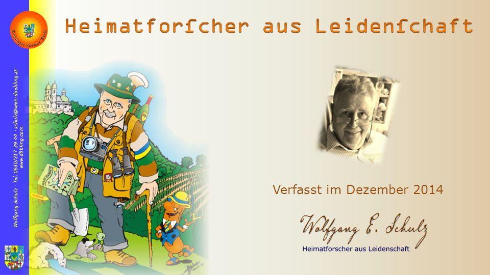 Wolfgang Schulz  Tel. 0650/357 39 44  schulz@wien-doebling.at  www.döbling.com Verfasst im Dezember 2014