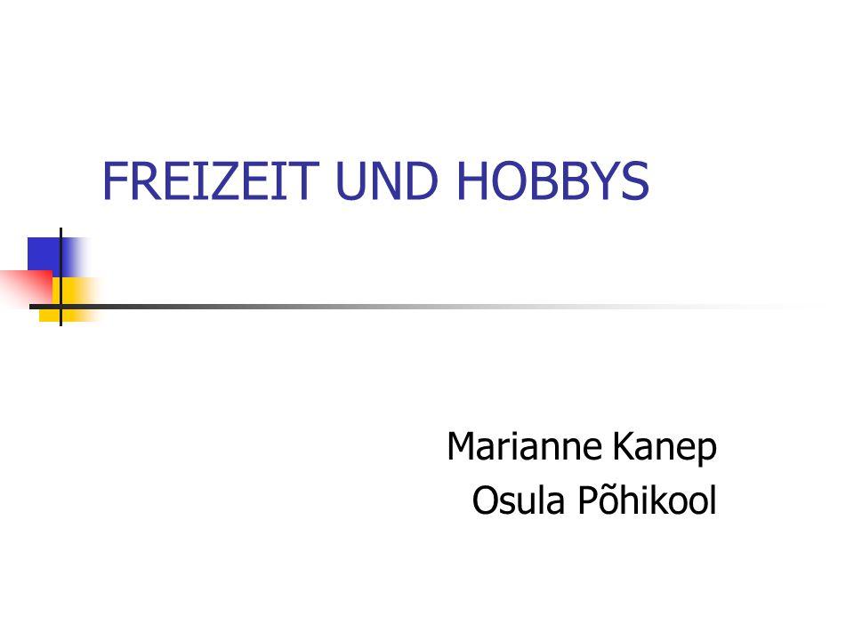 FREIZEIT UND HOBBYS Marianne Kanep Osula Põhikool