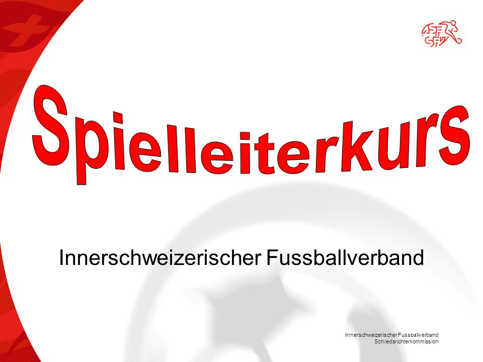 Innerschweizerischer Fussballverband Schiedsrichterkommission Der Abstoss / Abkick im Kifu  Auswurf mit der Hand oder Dribbling mit dem Fuss.