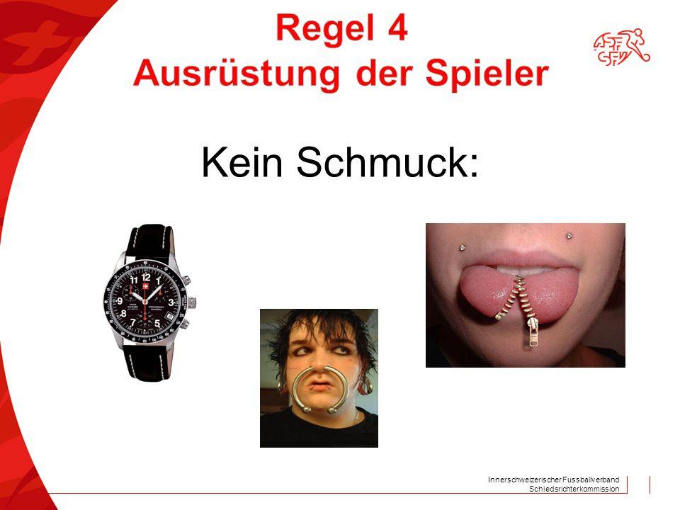 Innerschweizerischer Fussballverband Schiedsrichterkommission Kein Schmuck: