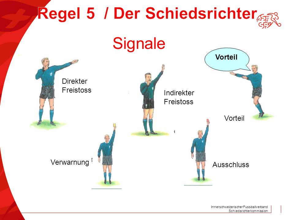 Innerschweizerischer Fussballverband Schiedsrichterkommission Vorteil Direkter Freistoss Indirekter Freistoss Ausschluss Verwarnung Signale