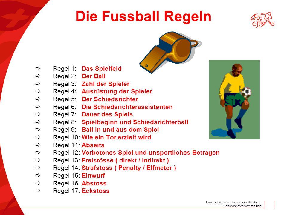 Innerschweizerischer Fussballverband Schiedsrichterkommission Wie wird die Abseitsregel im KiFu angewandt: D – Junioren und Juniorinnen  es gilt die offizielle Abseitsregel (Mittellinie) E – Junioren  es gilt die Abseitsregel ab der 10 Meter Abseitslinie (Strafraum plus gedachte Verlängerung bis zur Seitenlinie) F – / G– Junioren Turnierform  es gibt auf dem ganzen Feld kein Abseits