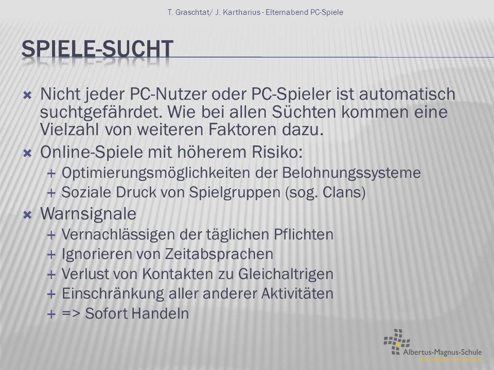  Nicht jeder PC-Nutzer oder PC-Spieler ist automatisch suchtgefährdet.