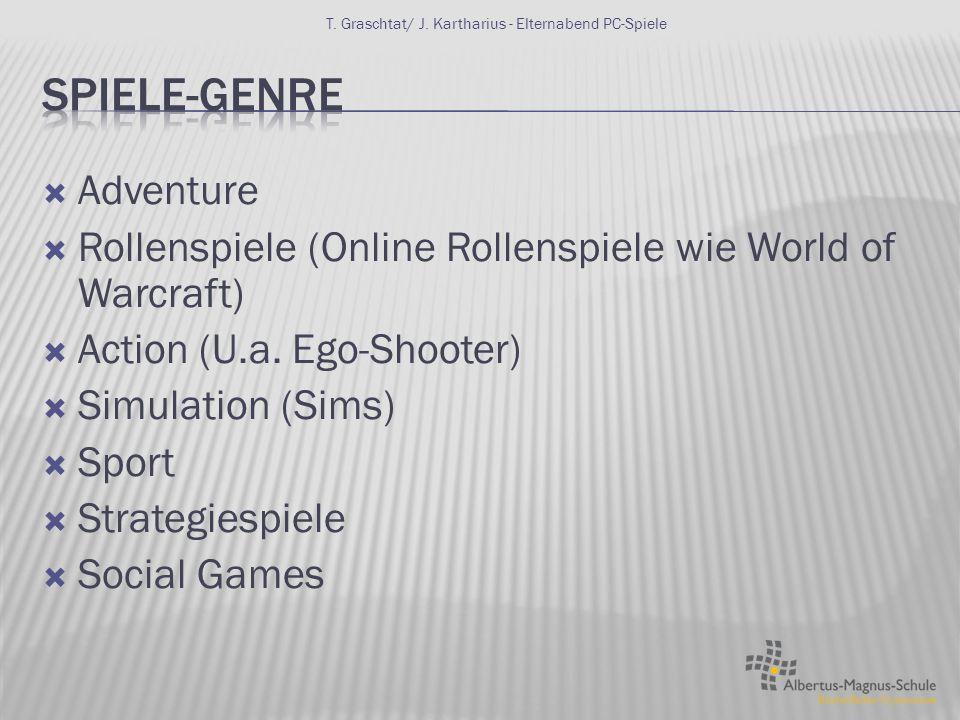  Adventure  Rollenspiele (Online Rollenspiele wie World of Warcraft)  Action (U.a.