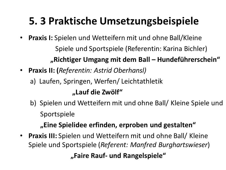 """5. 3 Praktische Umsetzungsbeispiele Praxis I: Spielen und Wetteifern mit und ohne Ball/Kleine Spiele und Sportspiele (Referentin: Karina Bichler) """"Ric"""