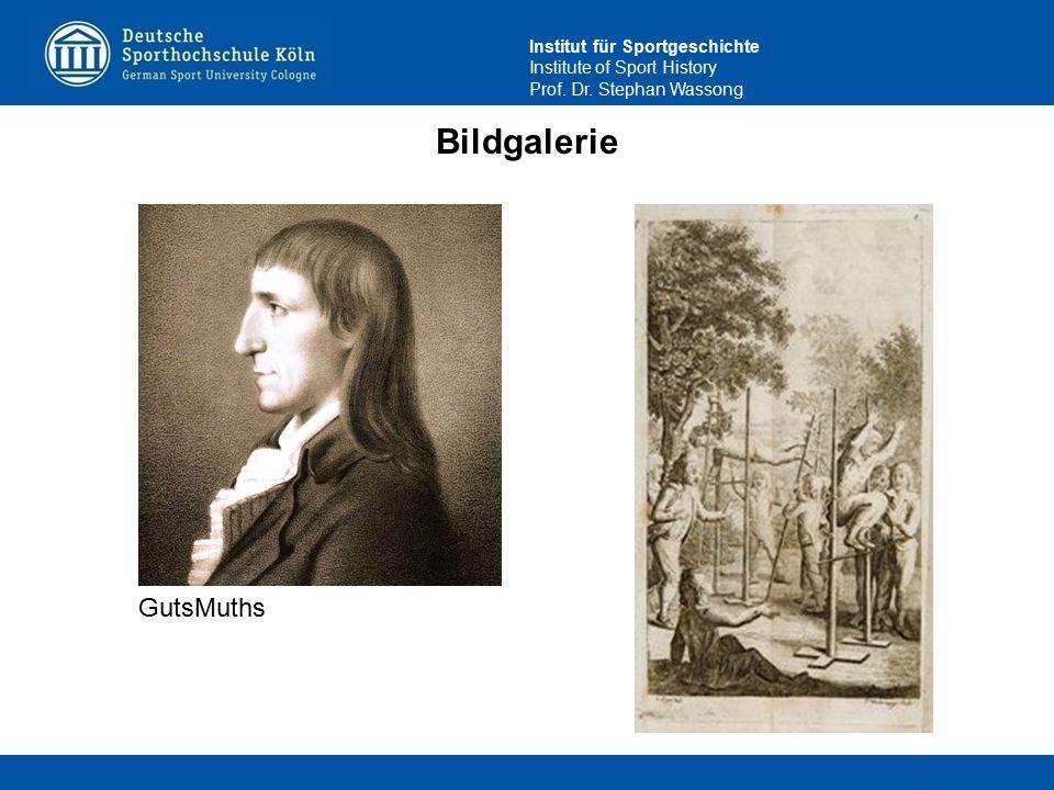 Institut für Sportgeschichte Institute of Sport History Prof. Dr. Stephan Wassong Bildgalerie GutsMuths