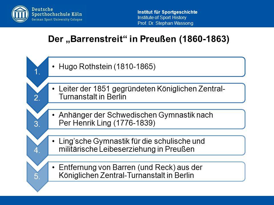 """Institut für Sportgeschichte Institute of Sport History Prof. Dr. Stephan Wassong Der """"Barrenstreit"""" in Preußen (1860-1863) 1. Hugo Rothstein (1810-18"""