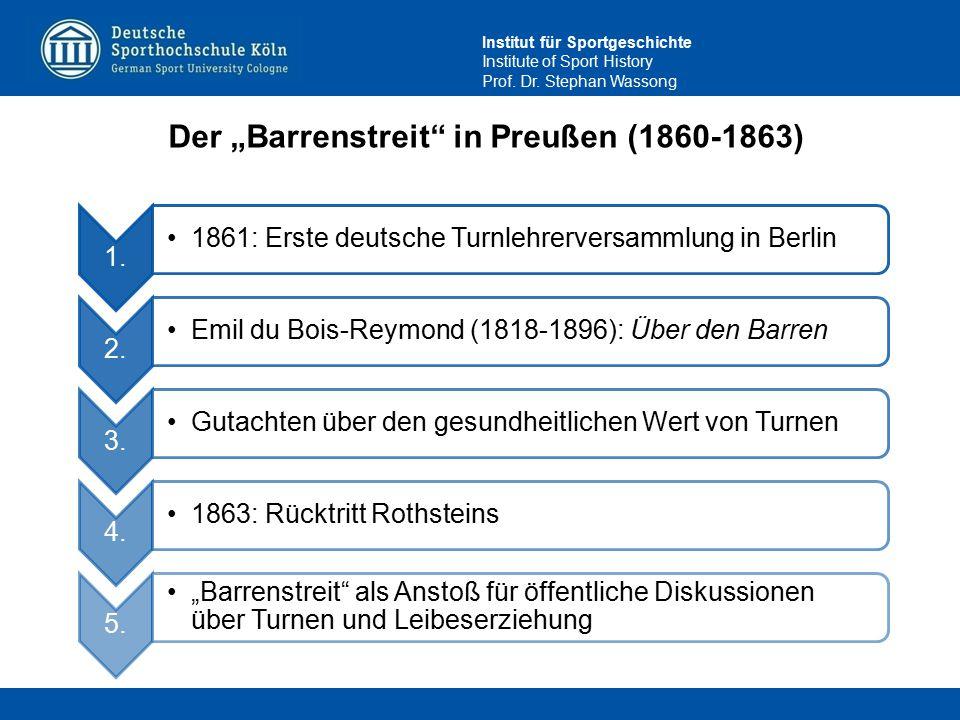 Institut für Sportgeschichte Institute of Sport History Prof. Dr. Stephan Wassong 1. 1861: Erste deutsche Turnlehrerversammlung in Berlin 2. Emil du B