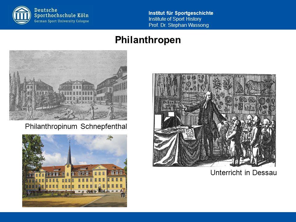 Institut für Sportgeschichte Institute of Sport History Prof. Dr. Stephan Wassong Philanthropen Philanthropinum Schnepfenthal Unterricht in Dessau