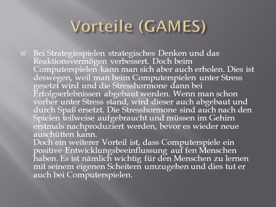  Bei Strategiespielen strategisches Denken und das Reaktionsvermögen verbessert. Doch beim Computerspielen kann man sich aber auch erholen. Dies ist