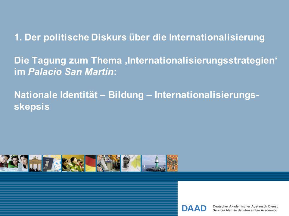 1. Der politische Diskurs über die Internationalisierung Die Tagung zum Thema 'Internationalisierungsstrategien' im Palacio San Martín: Nationale Iden
