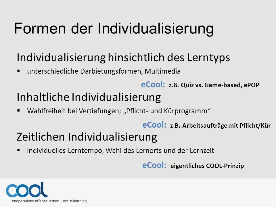 Individualisierung hinsichtlich des Lerntyps  unterschiedliche Darbietungsformen, Multimedia Inhaltliche Individualisierung  Wahlfreiheit bei Vertie