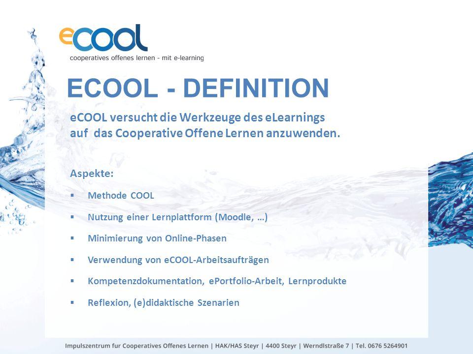 ECOOL - DEFINITION eCOOL versucht die Werkzeuge des eLearnings auf das Cooperative Offene Lernen anzuwenden. Aspekte:  Methode COOL  Nutzung einer L
