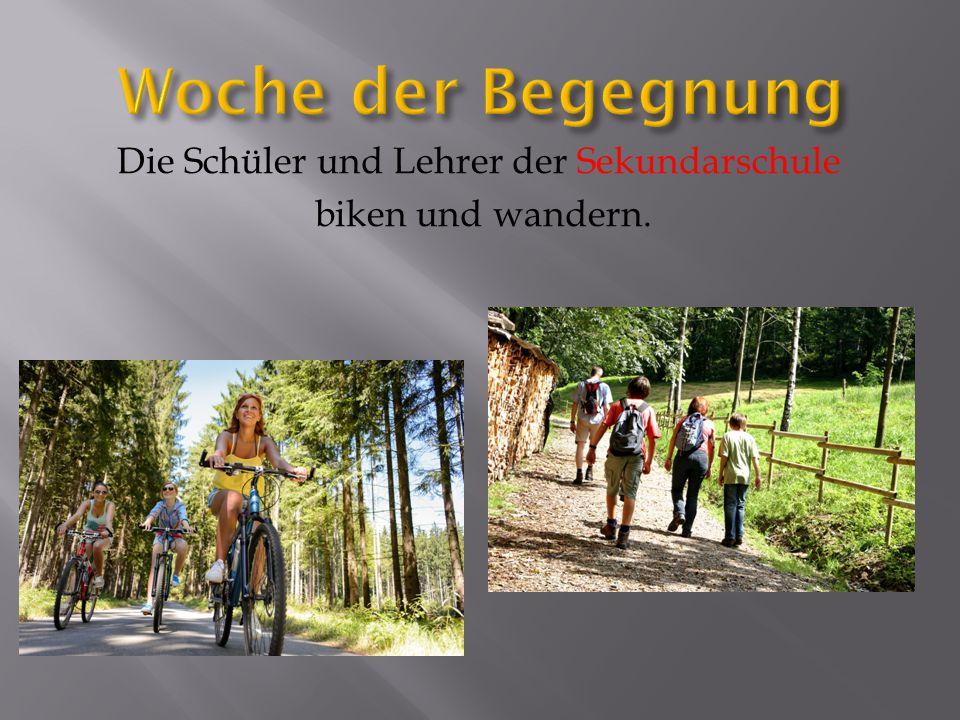 Die Schüler und Lehrer der Sekundarschule biken und wandern.