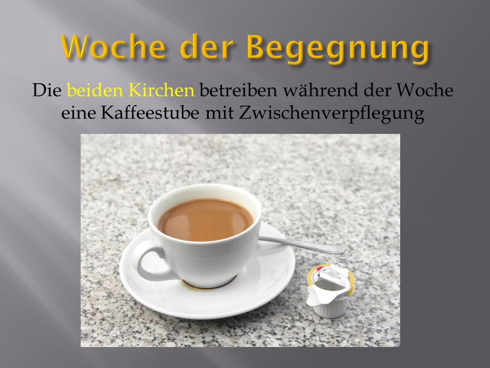 Die beiden Kirchen betreiben während der Woche eine Kaffeestube mit Zwischenverpflegung