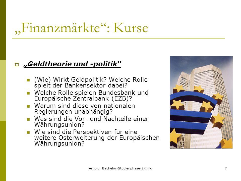 """Arnold, Bachelor-Studienphase-2-Info7 """"Finanzmärkte : Kurse  """"Geldtheorie und -politik (Wie) Wirkt Geldpolitik."""