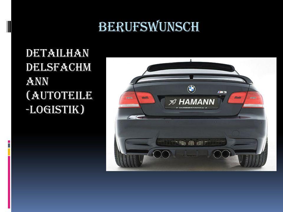 Berufswunsch Detailhan delsfachm ann (Autoteile -Logistik)