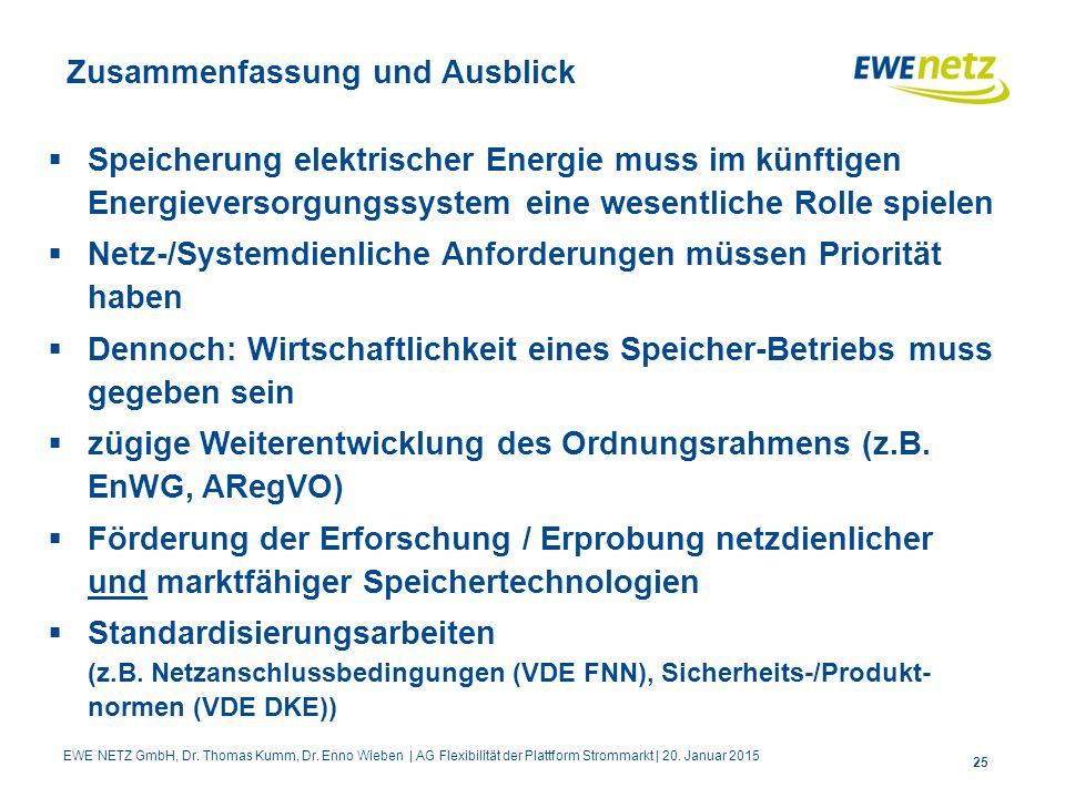 Zusammenfassung und Ausblick  Speicherung elektrischer Energie muss im künftigen Energieversorgungssystem eine wesentliche Rolle spielen  Netz-/Syst
