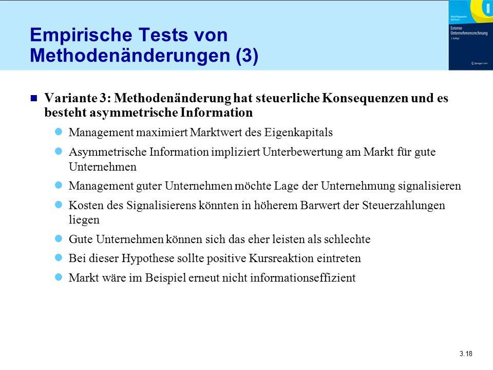 3.18 Empirische Tests von Methodenänderungen (3) n Variante 3: Methodenänderung hat steuerliche Konsequenzen und es besteht asymmetrische Information