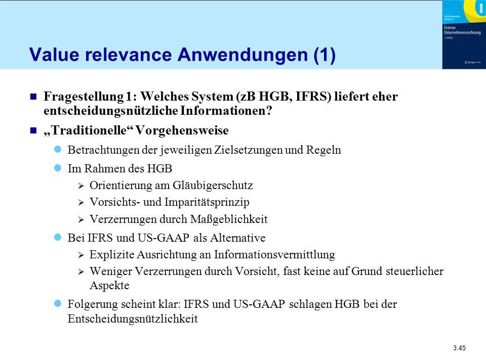 """3.45 Value relevance Anwendungen (1) n Fragestellung 1: Welches System (zB HGB, IFRS) liefert eher entscheidungsnützliche Informationen? n """"Traditione"""