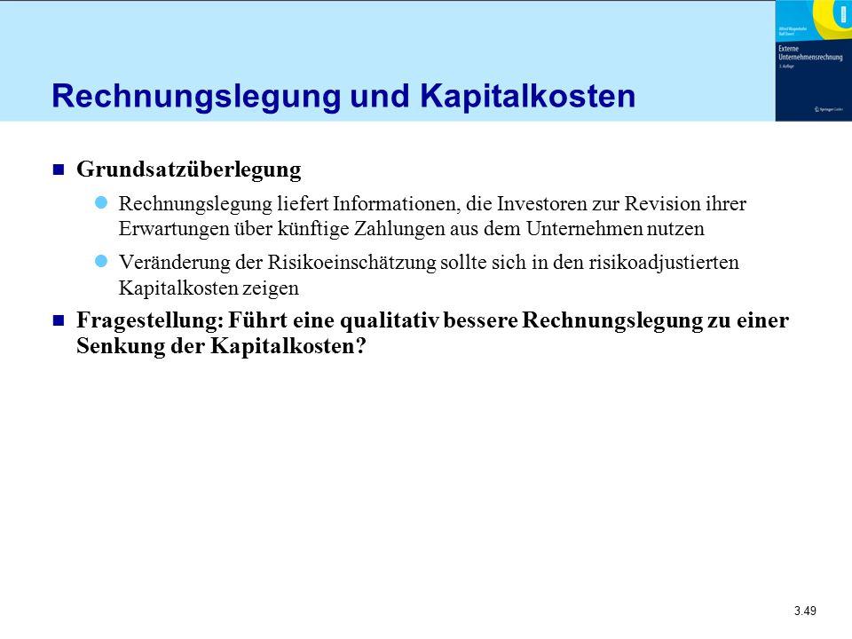 3.49 Rechnungslegung und Kapitalkosten n Grundsatzüberlegung Rechnungslegung liefert Informationen, die Investoren zur Revision ihrer Erwartungen über