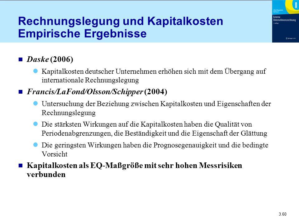 3.60 Rechnungslegung und Kapitalkosten Empirische Ergebnisse n Daske (2006) Kapitalkosten deutscher Unternehmen erhöhen sich mit dem Übergang auf inte
