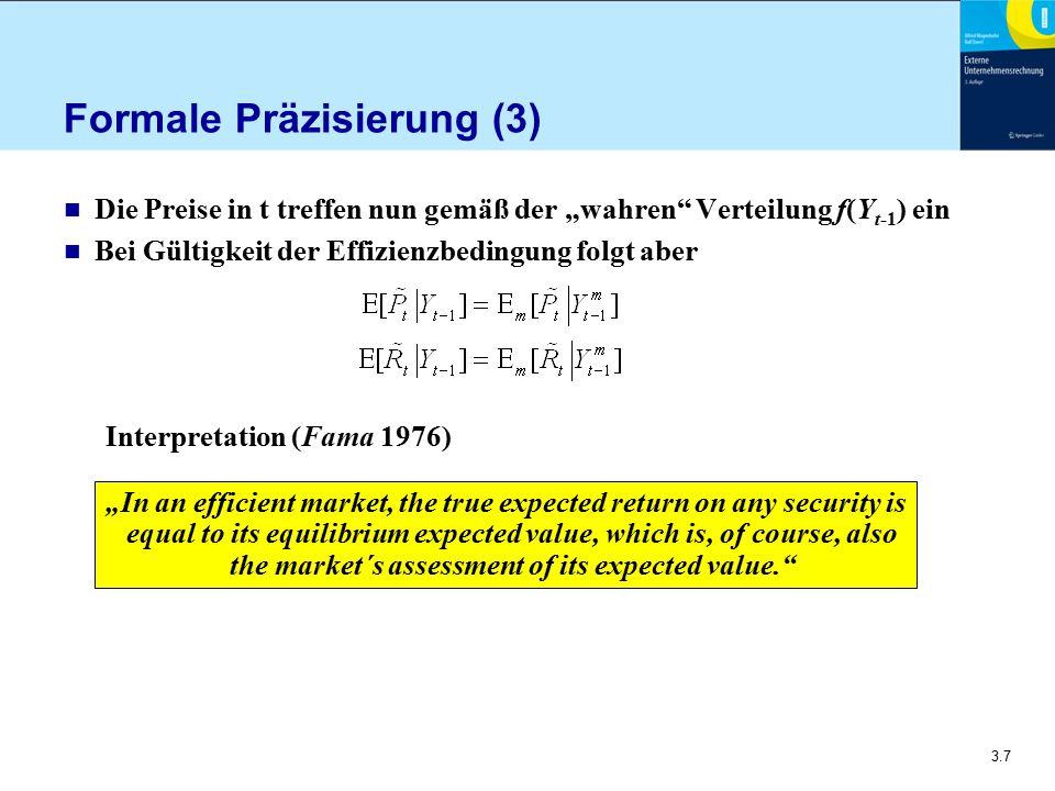 """3.7 Formale Präzisierung (3) n Die Preise in t treffen nun gemäß der """"wahren"""" Verteilung f(Y t-1 ) ein n Bei Gültigkeit der Effizienzbedingung folgt a"""