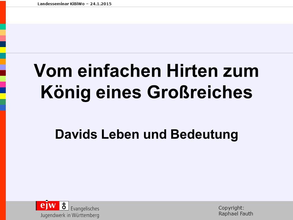 Copyright: Raphael Fauth Landesseminar KiBiWo – 24.1.2015 I. Vorgeschichte