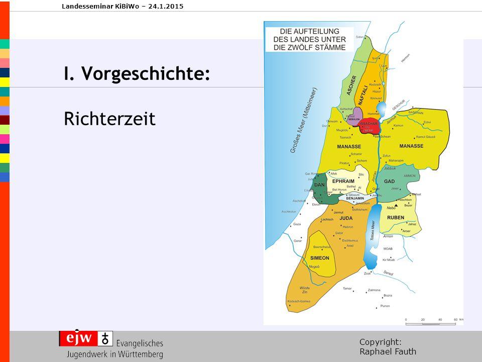 Copyright: Raphael Fauth Landesseminar KiBiWo – 24.1.2015 I. Vorgeschichte: Richterzeit