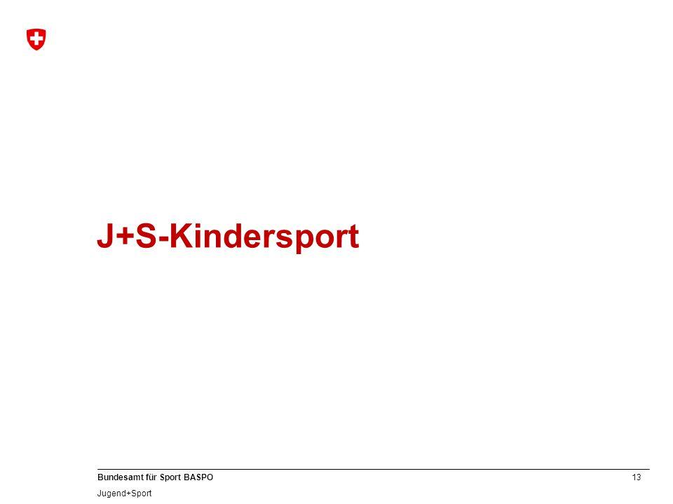 13 Bundesamt für Sport BASPO Jugend+Sport J+S-Kindersport