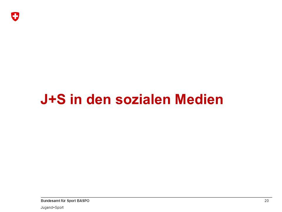 20 Bundesamt für Sport BASPO Jugend+Sport J+S in den sozialen Medien