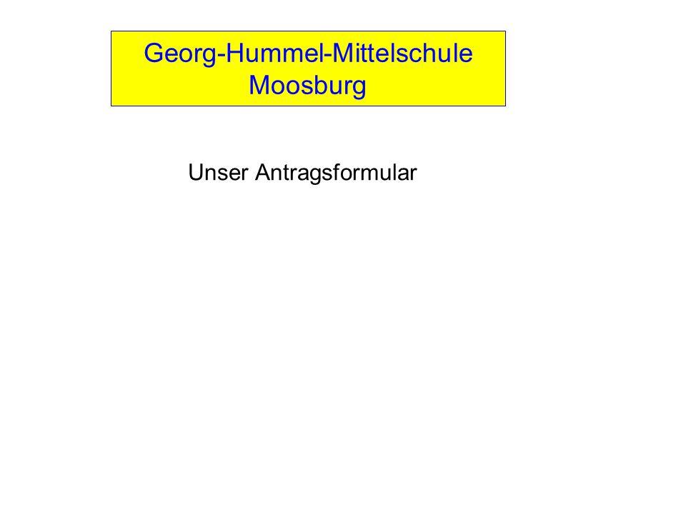 Unser Antragsformular Georg-Hummel-Mittelschule Moosburg