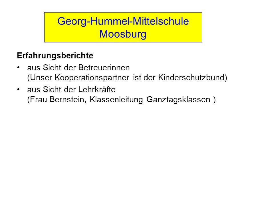 Georg-Hummel-Mittelschule Moosburg Erfahrungsberichte aus Sicht der Betreuerinnen (Unser Kooperationspartner ist der Kinderschutzbund) aus Sicht der L