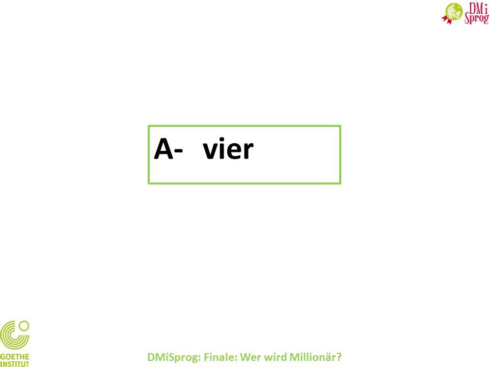 DMiSprog: Finale: Wer wird Millionär? A-vier