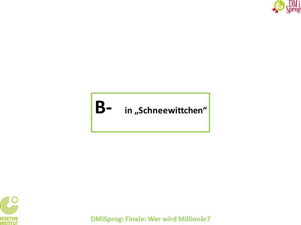 """DMiSprog: Finale: Wer wird Millionär? B- in """"Schneewittchen"""