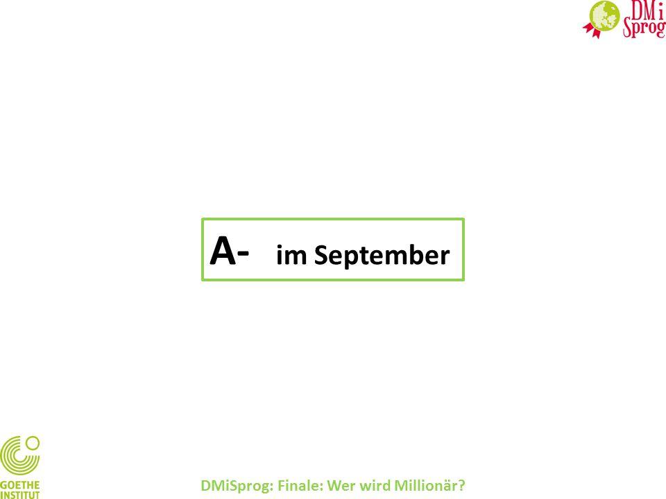 DMiSprog: Finale: Wer wird Millionär? A- im September