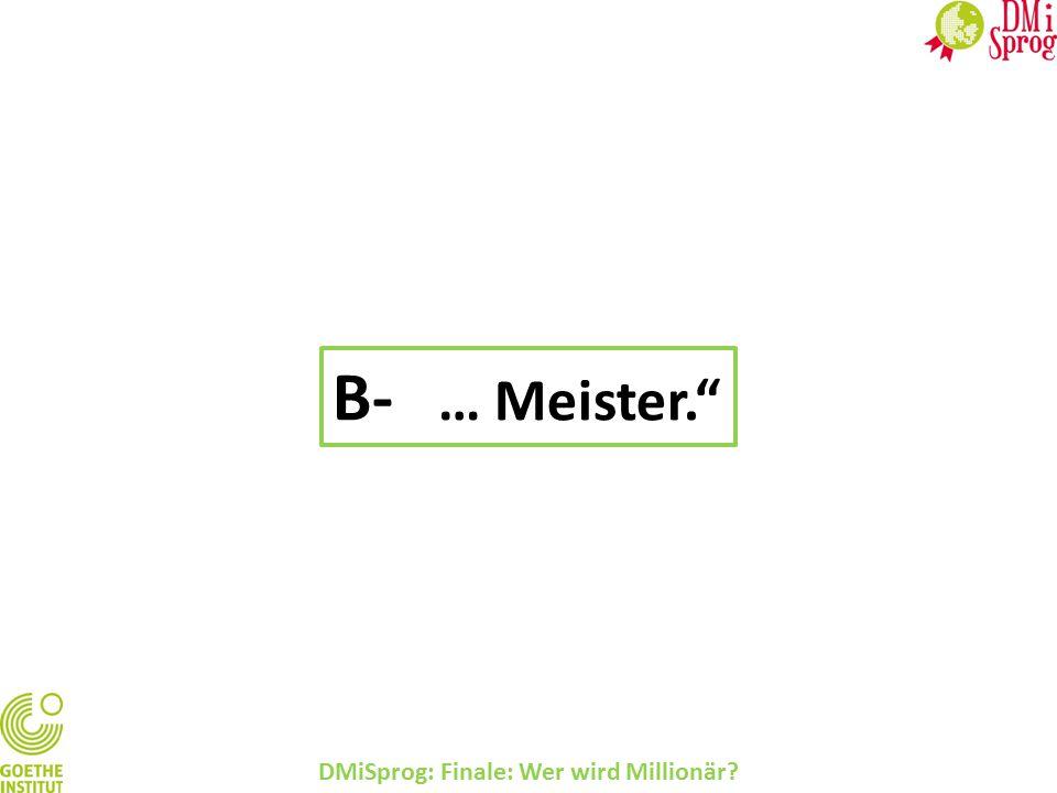 DMiSprog: Finale: Wer wird Millionär? B- … Meister.
