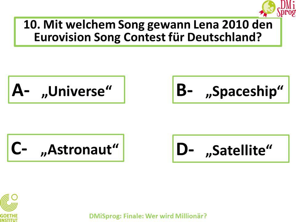 10.Mit welchem Song gewann Lena 2010 den Eurovision Song Contest für Deutschland.