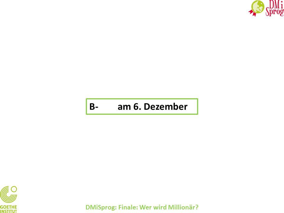 DMiSprog: Finale: Wer wird Millionär? B-am 6. Dezember
