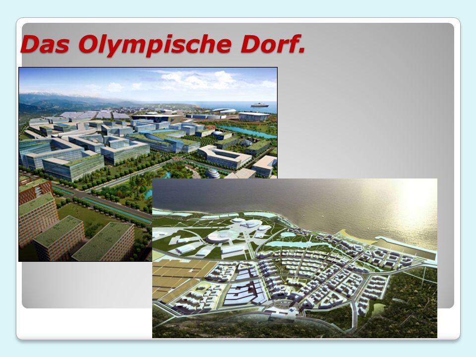 Das Olympische Dorf.