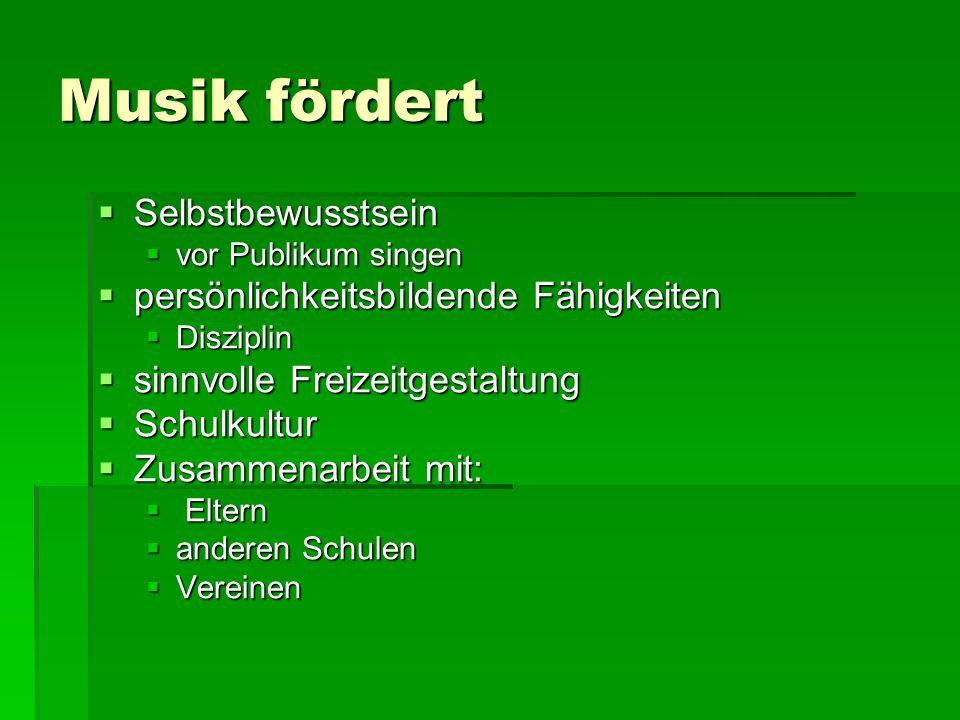 Musik fördert SSSSelbstbewusstsein vvvvor Publikum singen ppppersönlichkeitsbildende Fähigkeiten DDDDisziplin ssssinnvolle Freizei