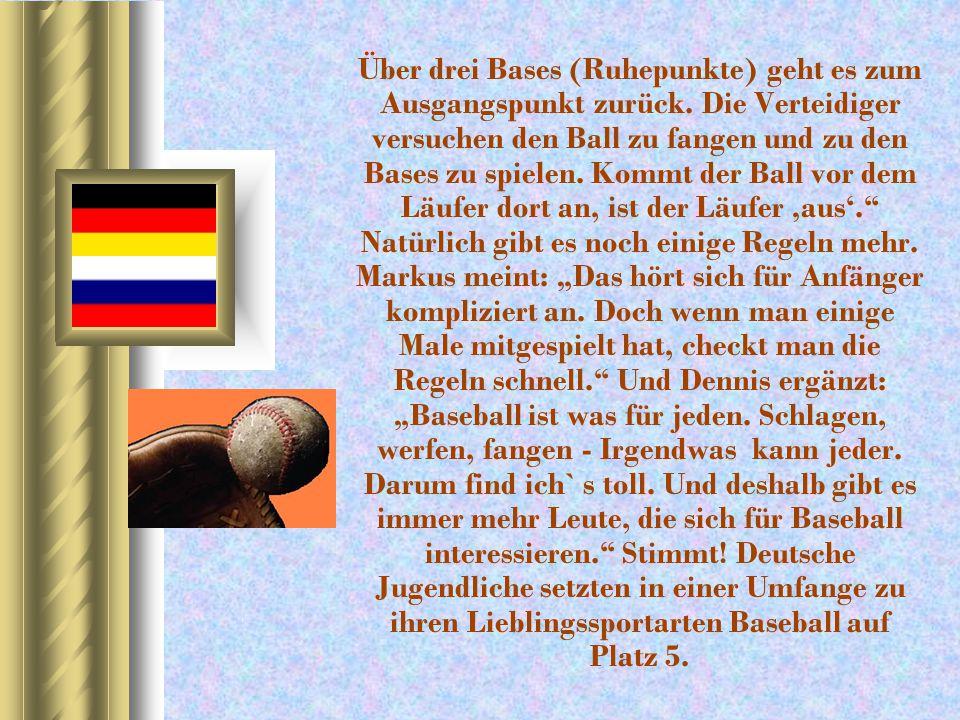 Baseball in Deutschland Über 26 000 Mitglieder spielen in 500 Baseball.