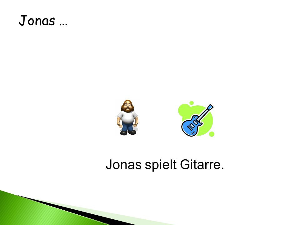 Jonas … Jonas spielt Gitarre.