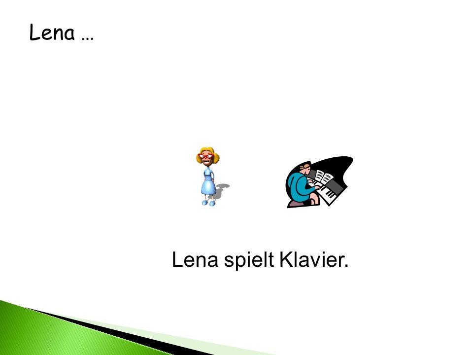 Lena … Lena spielt Klavier.