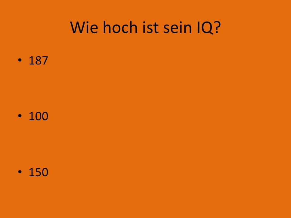 Wie hoch ist sein IQ? 187 100 150