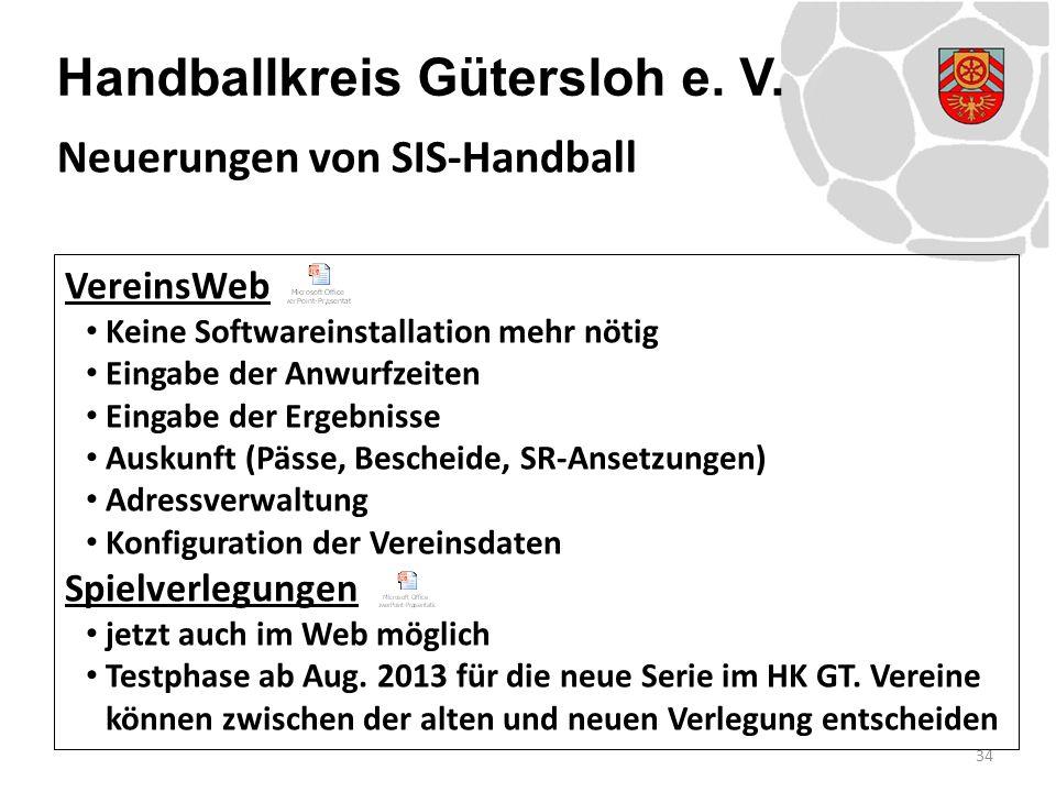 Handballkreis Gütersloh e. V. VereinsWeb Keine Softwareinstallation mehr nötig Eingabe der Anwurfzeiten Eingabe der Ergebnisse Auskunft (Pässe, Besche